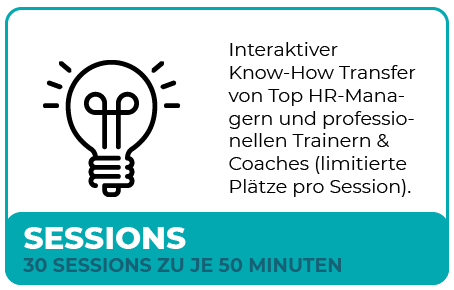 Sessions - 30 Sessions zu je 50 Minuten - Interaktiver Know-How Transfer von Top HR-Managern und professionellen Trainern & Coaches (limitierte Plätze pro Session).