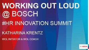 Working out loud @ Bosch